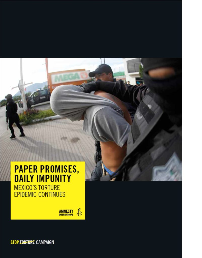 Paper Promises, Daily Impunity Mexico´s Torture Epidemic Continues