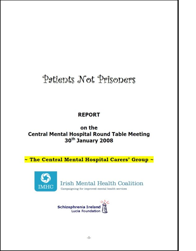 Patients Not Prisoners REPORT on the Central Mental Hospital Round Table Meeting 30th January 2008