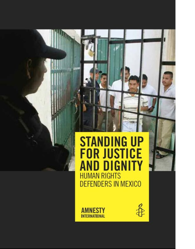 STANDING UP FOR JUSTICE AND DIGNITY HUMAN RIGHTS DEFENDERS IN MEXICO